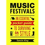 Music Festivals: An Essential Pocket Guide to Surviving in Style 7