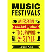 Music Festivals: An Essential Pocket Guide to Surviving in Style 27