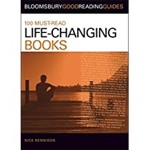 100 Must-read Life-changing Books (Bloomsbury Good Reading Guides)