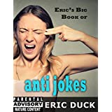 Eric's Big Book of Anti Jokes (Eric's Big Books 8) (English Edition)