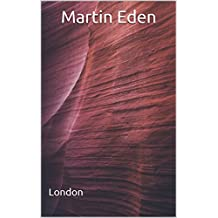 Martin Eden: (Annotated) (English Edition)