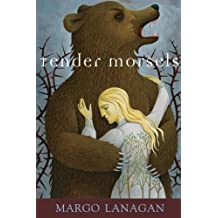 Tender Morsels by Margo Lanagan (2008-10-14)