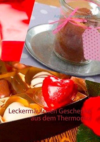 Leckermäulchen Geschenke aus dem Thermomix