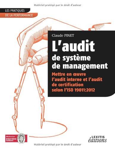 L'audit de système de management : Mettre en oeuvre l'audit interne et l'audit de certification selon l'ISO 19011:2012