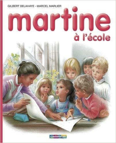 Martine, numéro 34 : Martine à l'école de Gilbert Delahaye,Marcel Marlier ( 4 mai 1993 )