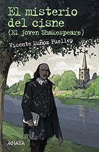 El misterio del cisne: El joven Shakespeare  - Leer Y Pensar-Selección) par Vicente Muñoz Puelles