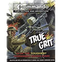 Commando - For Action and Adventure - True Grit - 10 of the Toughest Commando Books Ever