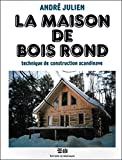 La maison de bois rond - Technique de construction scandinave...