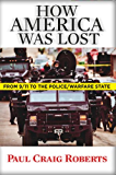 How America Was Lost: From 9/11 to the Police/Welfare State (English Edition)