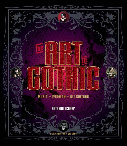 The art of gothic: music, fashion, alt culture