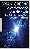 Die verborgene Wirklichkeit: Paralleluniversen und die Gesetze des Kosmos - Brian Greene