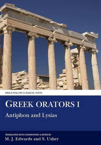 Greek Orators I: Antiphon, Lysias (Aris & Phillips Classical Texts (Paperback))