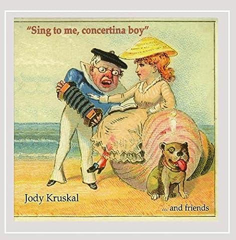 Jody Kruskal - Sing to Me Concertina Boy [Import