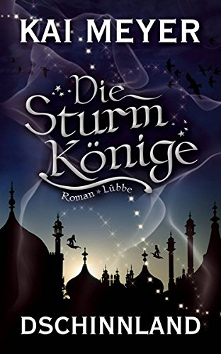 Preisvergleich Produktbild Die Sturmkönige, Bd. 1: Dschinnland