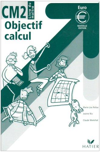 Objectif calcul : Livre du maître, CM2