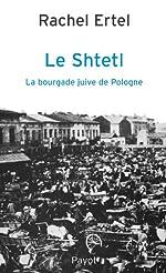 Le Shtetl, la bourgade juive de Pologne de Rachel Ertel