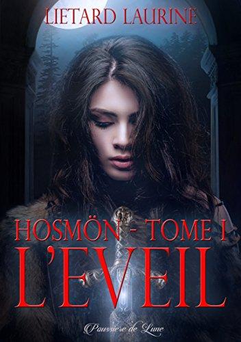 L'éveil (Hosmön, tome 1) - Laurine Liétard (2018) sur Bookys