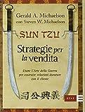 Sun Tzu. Strategie per la vendita. Usare l'arte della guerra per costruire relazioni durature con il cliente
