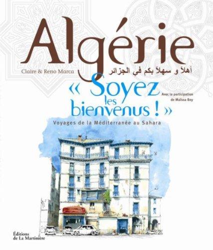 Algérie, Soyez les bienvenus ! par Claire Marca, Reno Marca