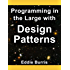 Programming in the Large with Design Patterns (English Edition)