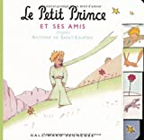 Le Petit Prince Et Ses Amis (French Edition) by Antoine de Saint-Exupery, Antoine de St.-Exupery, Antoine de (2000) Board book