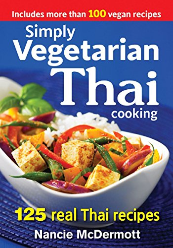 Simply Vegetarian Thai Cooking: 125 Real Thai Recipes por Nancie McDermott