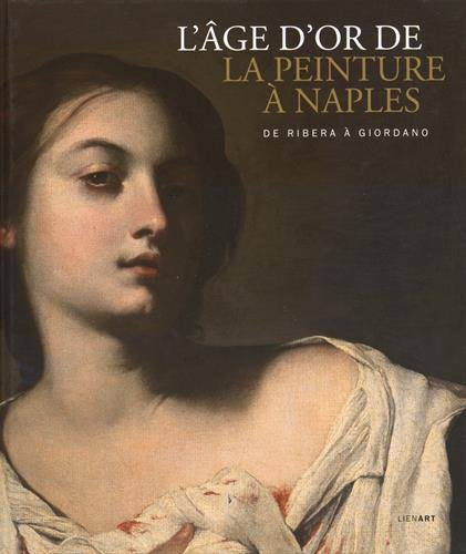 L'ge d'or de la peinture  Naples : De Ribera  Giordano