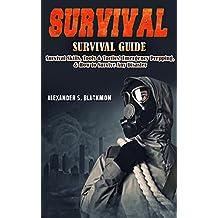 Survival: Survival Guide: Survival Skills, Survival Tools, & Survival Tactics. Emergency Prepping, & Surving A Disaster! (First Aid, Survival Skills, Emergency ... Home Defense Book 1) (English Edition)