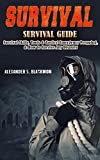 Survival: Survival Guide: Survival Skills, Survival Tools, & Survival Tactics. Emergency Prepping, & Surving A Disaster! (First Aid, Survival Skills, Emergency ... Medicine, Bushcraft, Home Defense Book 1)