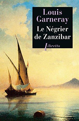 Le Négrier de Zanzibar: Voyages, aventures et combats tome 2