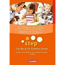 STEP - Das Buch für Erzieher/innen: Kinder wertschätzend und kompetent erziehen. Buch als E-Book
