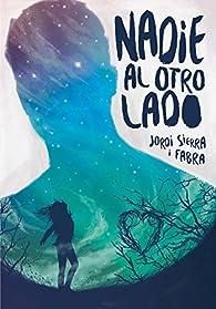 Nadie al otro lado par Jordi Sierra i Fabra