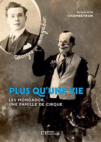Plus Qu'une Vie - Les Mongador une Famille de Cirque par Antoinette Chambeyron