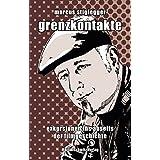 Grenzkontakte: Exkursionen ins Niemandsland der Filmgeschichte
