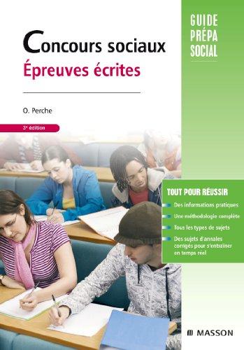 Concours sociaux Épreuves écrites: Assistant de service social. Éducateur spécialisé. Éducateur de jeunes enfants par Olivier Perche