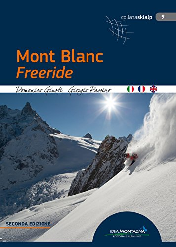 Mont Blanc freeride. Ediz. italiana, inglese e francese par Domenico Giusti