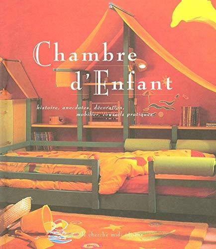 Chambre d'enfant : Histoire, anecdotes, décoration, mobilier, conseils pratiques par Laurence Egill