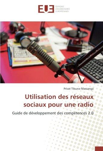 Utilisation des réseaux sociaux pour une radio: Guide de développement des compétences 2.0
