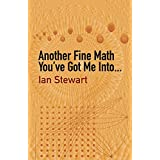 Another Fine Math You've Got Me Into. . . (Dover Recreational Math) by Ian Stewart (2004-01-15)