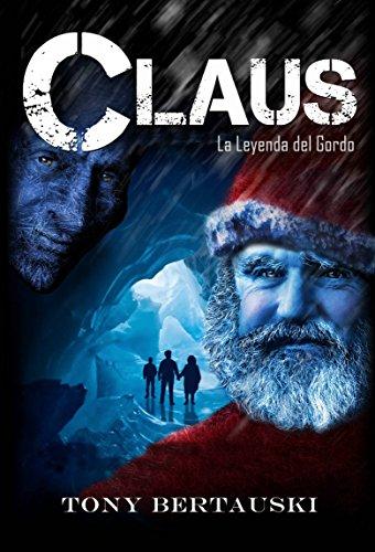 CLAUS La Leyenda del Gordo por Tony Bertauski