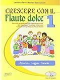Crescere con il flauto dolce. Per la Scuola elementare: 1