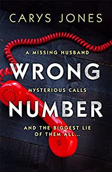 Wrong Number: A page-turning psychological thriller by [Jones, Carys]