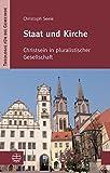 Staat und Kirche. Christsein in pluralistischer Gesellschaft (Theologie für die Gemeinde, Band 3)
