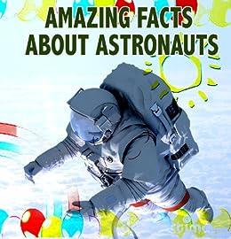 Amazing Facts about Astronauts ; Children Book ; Picture Book for KIDS ; Bedtime Story ; Ages 4 - 9 (English Edition) par [Jackson, Dan]