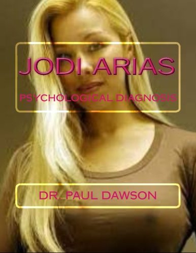 Jodi Arias: Psychological Diagnosis by Dr. Paul Dawson (2015-06-24)