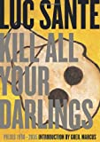 KILL ALL YOUR DARLINGS : Pieces, 1990-2005