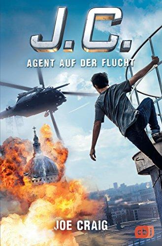 J.C. - Agent auf der Flucht (Die Agent J.C.-Reihe, Band 2) -