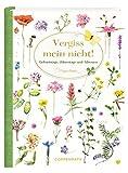 Immerwährendes Geburtstagsbuch - Vergiss mein nicht! (Marjolein Bastin): Geburtstage, Jahrestage und Adressen