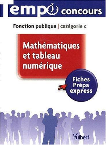 Mathématiques et tableau numérique - L'essentiel en 43 fiches - Catégorie C