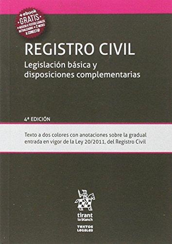 Registro Civil Legislación Básica y Disposiciones Complementarias 4ª Edición 2017 por José Flors Matíes